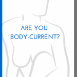 Do you know this body? How to stay Body-Current