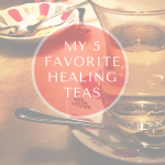 5 best healing herbal teas